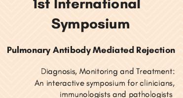 1st International Symposium Pulmonary Antibody Mediated Rejection